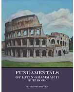 Fundamentals of Latin Grammar 2 - Quiz Book and Pre-Tests
