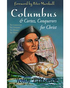 Columbus and Cortez: Conquerors for Christ