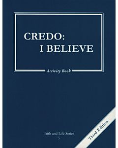 Credo: I Believe Activity Book (Faith and Life)