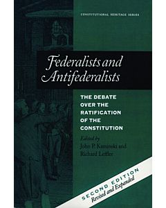 Federalists & Antifederalists: The Debate Over the Ratification of the Constitution