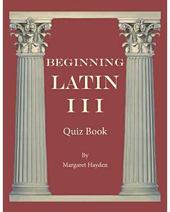 Beginning Latin III - Quiz Book