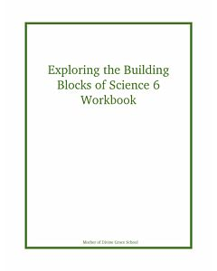 Exploring the Building Blocks of Science 6 Workbook