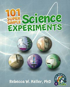 101 Super Simple Science Experiments