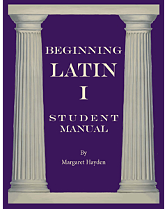 Beginning Latin I - Student Manual