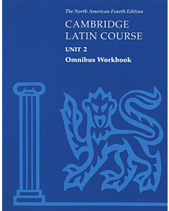 Cambridge Latin Course Unit 2 Omnibus Workbook North American Edition