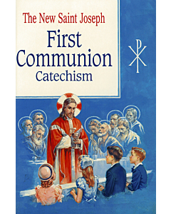 The New Saint Joseph First Communion Catechism