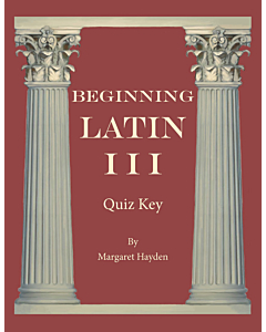 Beginning Latin III - Quiz Key