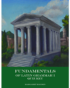 Fundamentals of Latin Grammar 1 - Quiz Key