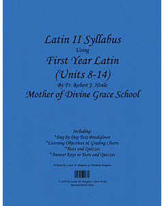 Latin II Syllabus (Henle First Year Latin - Units 8-14)
