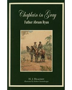 Chaplain in Gray: Father Abram Ryan