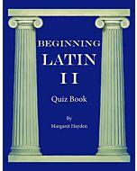 Beginning Latin II - Quiz Book