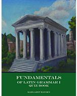 Fundamentals of Latin Grammar 1 - Quiz Book