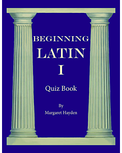Beginning Latin I - Quiz Book