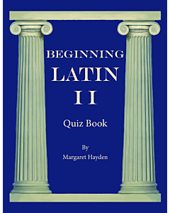 Beginning Latin II - Quiz Book