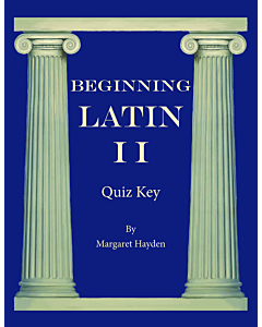 Beginning Latin II - Quiz Key