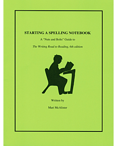 Starting a Spelling Notebook: A Nuts and Bolts Guide to The Writing Road to Reading