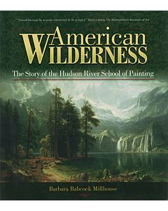 American Wilderness - The Story of the Hudson River School of Painting