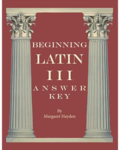 Beginning Latin III - Answer Key