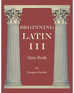 Beginning Latin III - Quiz Book