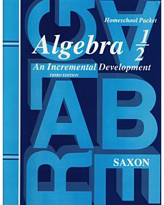 Algebra 1/2: An Incremental Development Homeschool Packet