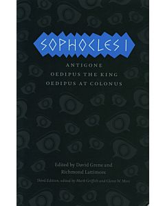 Sophocles I: Antigone, Oedipus the King, & Oedipus at Colonus