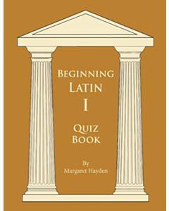 Beginning Latin 1 Quiz Book (SECOND EDITION)