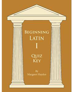 Beginning Latin 1 Quiz Key (SECOND EDITION)