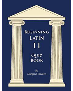 Beginning Latin 2 Quiz Book (SECOND EDITION)