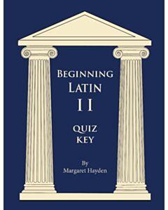 Beginning Latin 2 Quiz Key (SECOND EDITION)