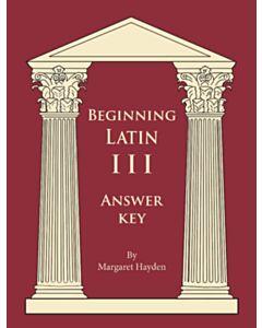 Beginning Latin 3 Answer Key (SECOND EDITION)