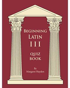 Beginning Latin 3 Quiz Book (SECOND EDITION)