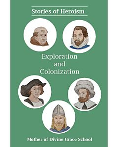 Stories of Heroism: Exploration and Colonization