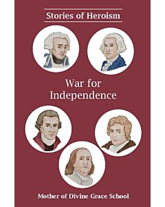 Stories of Heroism: War for Independence