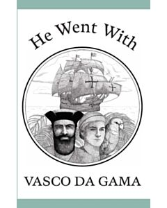 He Went With Vasco da Gama