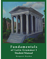 Fundamentals of Latin Grammar 1 - Student Manual
